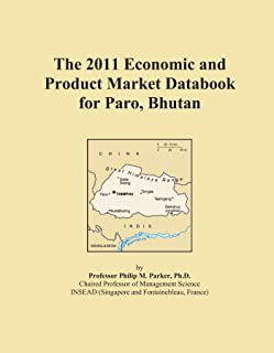 The 2011 Economic and Product Market Databook for Paro, Bhutan