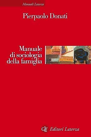 Manuale di sociologia della famiglia (Manuali Laterza Vol. 230)