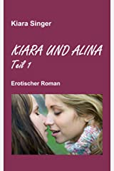 Kiara und Alina: Erotischer Roman (Teil 1) Kindle Ausgabe