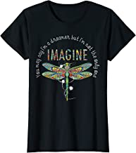 Womens Dragonfly Imagine you May Say Hippie Gift T Shirt
