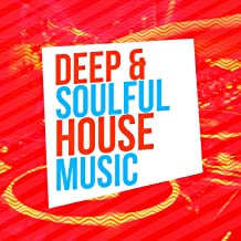 Deep & Soulful House Music