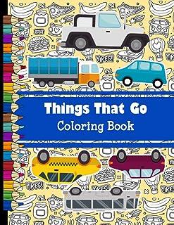 Things That Go Coloring Book: BIG & JUMBO Coloring Book, of things that go,Cars, trains, tractors, trucks coloring book fo...