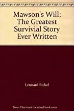 Mawson's Will: The Greatest Survivial Story Ever Written