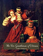 The Two Gentlemen Of Verona: The Best Story for Readers (Annotated) By William Shakespeare.