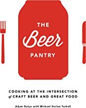 The Beer Pantry: Cooking at the Intersection of Craft Beer and Great Food