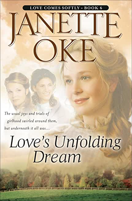 Love's Unfolding Dream (Love Comes Softly Book #6) (English Edition)