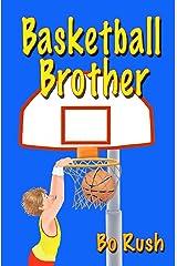 Basketball Brother Kindle Edition