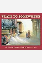 Train to Somewhere Kindle Edition