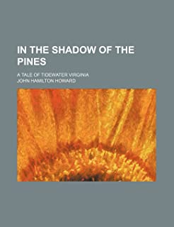 In the Shadow of the Pines; A Tale of Tidewater Virginia