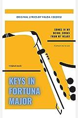 KEYS IN FORTUNA MAJOR: Valda De Dieu's Original Song Catalog Kindle Edition