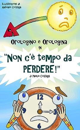 Orologino e Orologina in NON CE TEMPO  DA PERDERE!