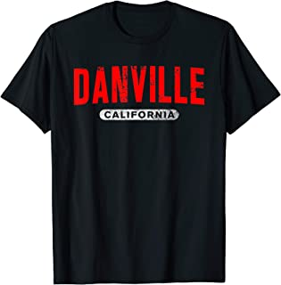 DANVILLE CA CALIFORNIA Funny USA City Roots Vintage Gift T-Shirt