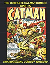 The Complete Cat-Man Comics: Giant #2: Gwandanaland Comics #3030/3031 -- Over 500 Pages of Golden Age Excitement! Issues #...