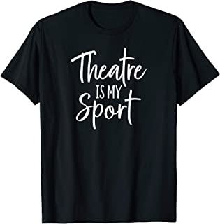 Theater Gifts for Actors Musical Theatre is my Sport Shirt