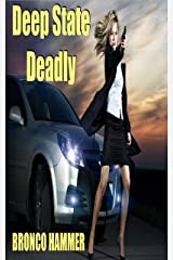 Deep State Deadly Kindle Edition