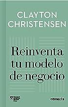 Reinventa tu modelo de negocio (Imprescindibles) (Spanish Edition)