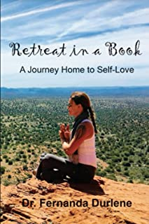 Retreat in a Book: A Journey Home to Self-Love