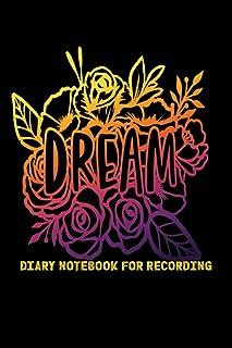 Dream Diary Notebook For Recording: A journal for recording your weird dreams - Diary For Recording Dream Interpretations