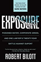 Exposure: Poisoned Water, Corporate Greed, and One Lawyer's Twenty-Year Battle against DuPont PDF