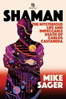 Shaman: The Mysterious Life and Impeccable Death of Carlos Castaneda