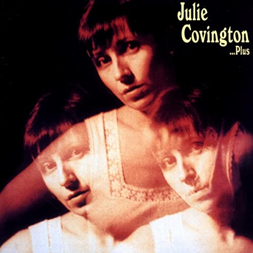 Julie Covington …Plus