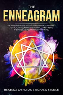 The Enneagram: The Modern Guide To The 27 Sacred Personality Types - For Healthy Relationships In Couples And Finding The ...