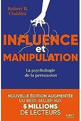 Influence et manipulation : L'art de la persuasion (French Edition) Kindle Edition