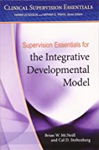 Supervision Essentials for the Integrative Developmental Model (Clinical Supervision Essentials)