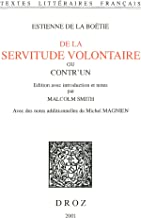 De la Servitude volontaire ou Contr'un (French Edition)