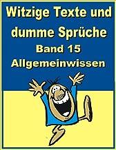Witzige Texte Und Dumme Sprüche Band 15 Allgemeinwissen