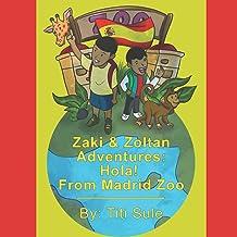 Zaki & Zoltan Adventures:  HOLA from Madrid Zoo