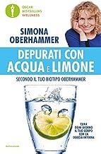 Depurati con acqua e limone secondo il tuo biotipo Oberhammer. Il rimedio naturale quotidiano utilizzato con successo da migliaia di persone (Oscar bestsellers wellness)