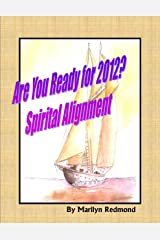 Spiritual Alignment: Are You Ready for 2012? Kindle Edition