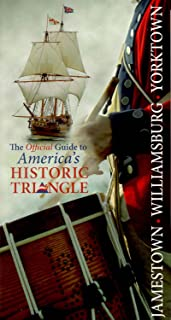 Jamestown Williamsburg Yorktown: The Official Guide to America's Historic Triangle