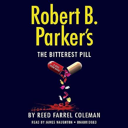 Robert B. Parker's The Bitterest Pill: A Jesse Stone Novel, Book 18