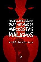 Guia de Sobrevivência Para Vítimas de Narcisistas Malignos (Portuguese Edition)