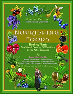 Nourishing Foods: Healing Plants, Traditional Cooking, Wildcrafting, & The Art of Enjoying