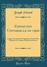 Exposition Universelle de 1900: Congrès International d'Aquiculture Et de Pèche; Mémoires Et Comptes-Rendus des Séances (Classic Reprint)
