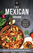 The Mexican Cookbook: Easy Lunch and Dinner Recipes for Beginners