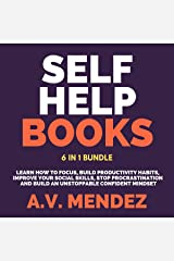 Self-Help Books: 6 in 1 Bundle: Learn How to Focus, Build Productivity Habits, Improve Your Social Skills, Stop Procrastination, and Build an Unstoppable Confident Mindset (English Edition) eBook Kindle
