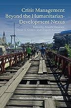 Crisis Management Beyond the Humanitarian-Development Nexus (Routledge Humanitarian Studies)