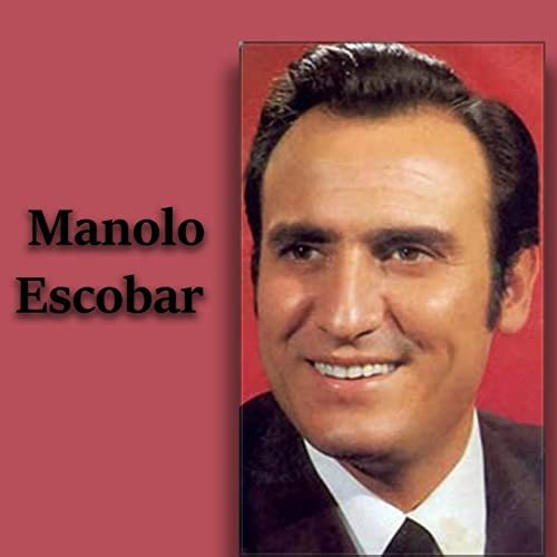 Manolo Escobar By Manolo Escobar On Amazon Music