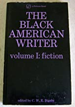 The Black American Writer: Volume 1: Fiction (Pelican)