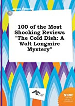 100 of the Most Shocking Reviews the Cold Dish: A Walt Longmire Mystery