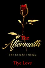 The Aftermath (The Escape Trilogy Book 3)