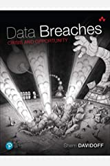 Data Breaches: Crisis and Opportunity Kindle Edition