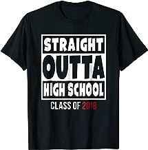 Straight Outta High School Class of 2018 Graduation Shirt