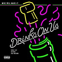 Best mike will made it drinks on us mp3 Reviews