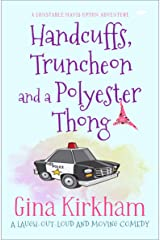 Handcuffs, Truncheon and a Polyester Thong (The Constable Mavis Upton Series Book 1) Kindle Edition