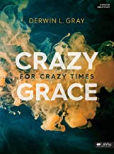 Crazy Grace for Crazy Times (Bible Study Book)